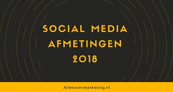 Social media afmetingen 2018