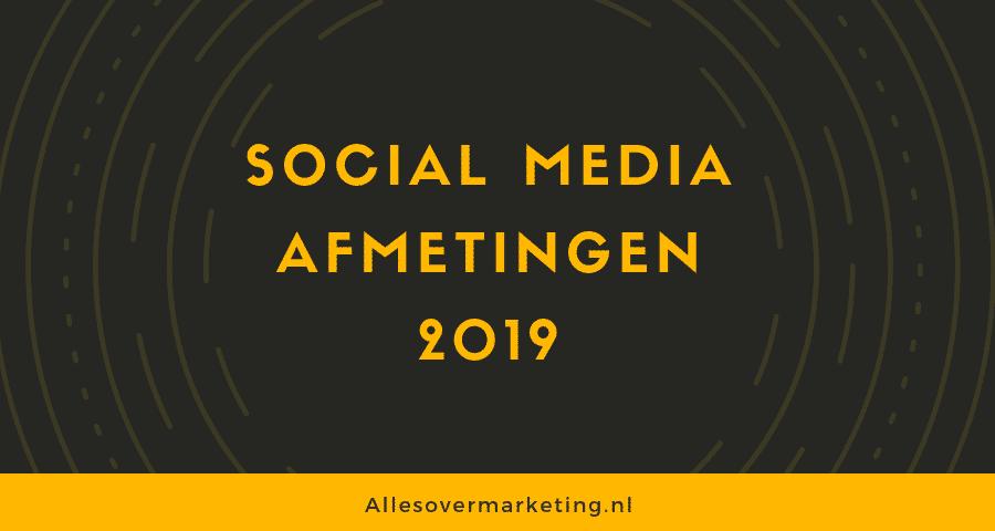 Social Media afmetingen 2019