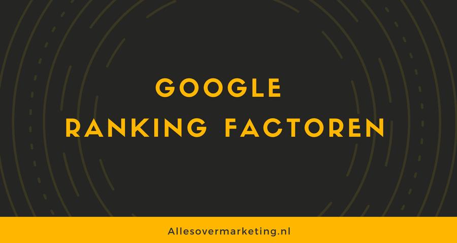 Google Ranking – 7 belangrijke factoren