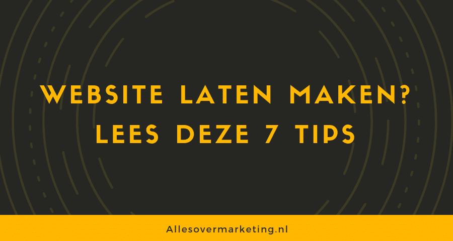 Website laten maken? Check deze 7 tips
