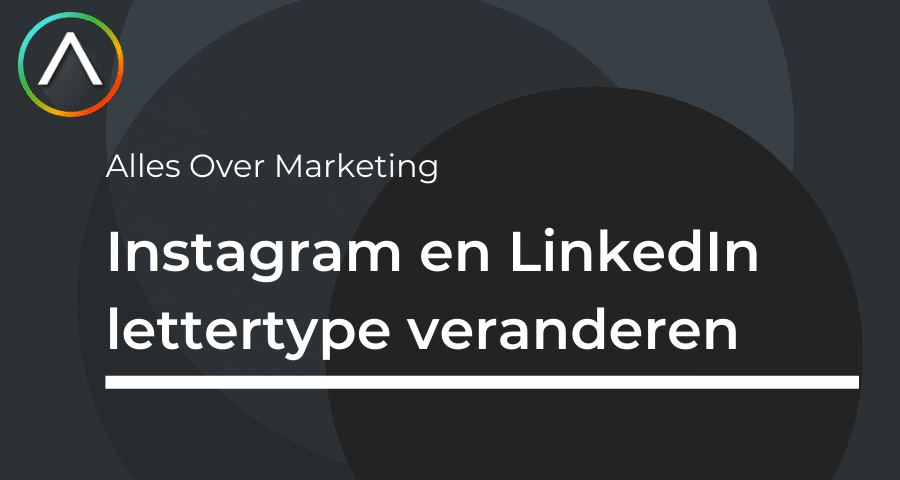 Instagram en LinkedIn lettertype veranderen